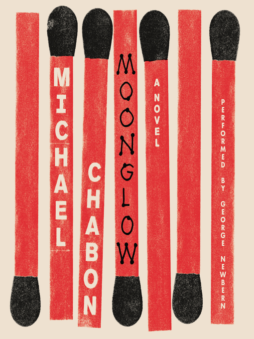 Title details for Moonglow by Michael Chabon - Wait list